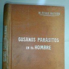 Libros antiguos: GUSANOS PARÁSITOS DEL HOMBRE 19?? MARCELO RIVAS MATEOS MANUALES SOLER 25. Lote 235074870
