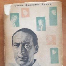Livros antigos: 1ª EDICIÓN 1957 LAS PALABRAS QUEDAN - CÉSAR GONZALÉZ RUANO. Lote 235084070
