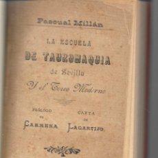 Libros antiguos: PASCUAL MILLÁN, LA ESCUELA DE TAUROMAQUIA DE SEVILLA. 1888. Lote 235084985