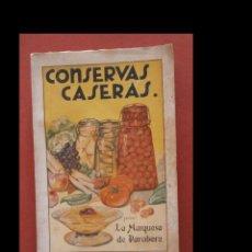 Libri antichi: CONSERVAS CASERAS. HORTALIZAS, FRUTAS, PESCADOS, CARNES, CAZA, ETC... MARQUESA DE PARABERE. Lote 235099470
