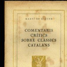 Libros antiguos: COMENTARIS CRÍTICS SOBRE CLÀSSICS CATALANS MARTÍ DE RIQUER LA REVISTA 1935. Lote 235152975
