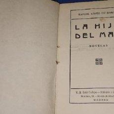 Libros antiguos: LA HIJA DEL MAR. - LOPEZ DE HARO, RAFAEL. CALLEJA. Lote 235169620