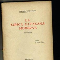 Libros antiguos: LA LIRICA CATALANA MODERNA JOAQUIM FOLGUERA SABADELL 1934 BIBLIOTECA SABADELLENCA. Lote 235169765