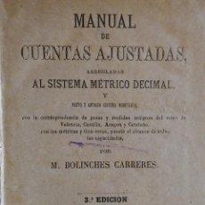 Libros antiguos: MANUAL DE CUENTAS AJUSTADAS, POR M. BOLINCHES. VALENCIA, 1883. Lote 235193125