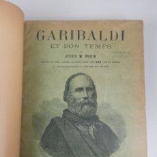 Libros antiguos: GARIBALDI ET SON TEMPS/ GARIBALDI Y SU TIEMPO.. Lote 235282305