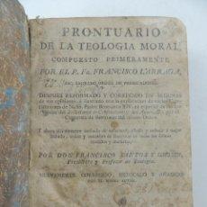 Libri antichi: PRONTUARIO DE LA TEOLOGIA MORAL POR FRANCISCO LARRAGA IMPRENTA DE COLLADO AÑO 1805. Lote 235317780