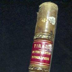 Libros antiguos: PEDRO S. TIRADO - LOS INSTRUMENTOS TOPOGRÁFICOS - DESCRIPCIÓN, VERIFICACIÓN Y CORRECCIONES - 1884. Lote 235332645