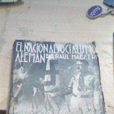 Libros antiguos: EL NACIONALSOCIALISMO ALEMAN, POR RAUL MAESTRI. PRIMERA EDICION DE 1932.. Lote 235449500