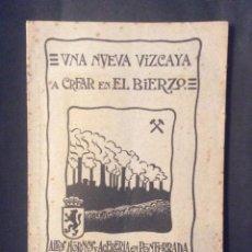 Libros antiguos: UNA NUEVA VIZCAYA A CREAR EN EL BIERZO: ALTOS HORNOS Y ACERERÍA EN PONFERRADA 1918. Lote 235508115