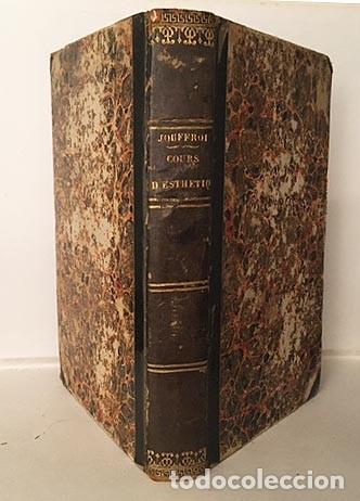 Libros antiguos: Jouffroy : Cours d´Esthetique (1845) Suivi de... le sentiment du beau (Estética. Arte) - Foto 2 - 235508815