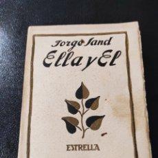 Libros antiguos: JORGE SAND. ELLA Y EL. COL. ESTRELLA. TRAD. LUIS CÁNOVAS. ILUSTRACIONES DE BARRADAS. MADRID, 1920.. Lote 235537190