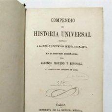Libros antiguos: COMPENDIO DE HISTORIA UNIVERSAL. ALFONSO MORENO Y ESPINOSA. IMPRENTA REVISTA MÉDICA. CÁDIZ, 1870. Lote 235561815
