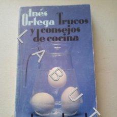 Livros antigos: TRUCOS Y CONSEJOS DE COCINA INÉS ORTEGA LIBRO CM0. Lote 235605250