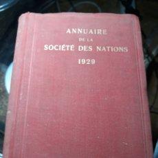 Libri antichi: ANNUAIRE DE LA SOCIETE DES NATIONS . 1929 .GEORGES OTILIK .GENEVE. Lote 235630075
