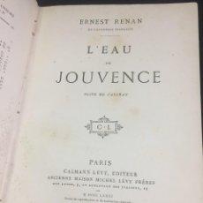 Libros antiguos: L'EAU DE JOUVENCE. ERNEST RENAN, 1881 CALMANN LÉVY, PARIS. EDITION ORIGINALE EN FRANCÉS.. Lote 235631650