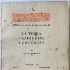 Libros antiguos: LA TERRA, TRADICIONS I CREENCES. - AMADES, JOAN.. Lote 235637825