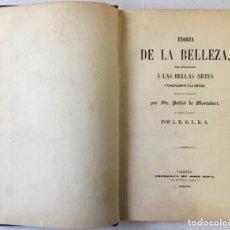Libros antiguos: TEORÍA DE LA BELLEZA, CON APLICACION Á LAS BELLAS ARTES Y PRINCIPALMENTE Á LA PINTURA.. Lote 235681905