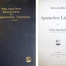 Libros antiguos: BECKER, PHILIPP A. GESCHICHTE DER SPANISCHE LITERATUR. 1904.. Lote 235688275