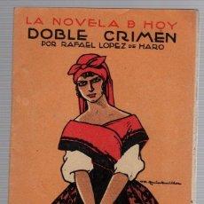 Libros antiguos: DOBLE CRIMEN. LA NOVELA DE HOY. Nº 79. AÑO 1923. RAFAEL LOPEZ DE HARO. Lote 235689895