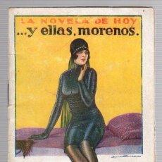 Libros antiguos: ...Y ELLAS, MORENOS. LA NOVELA DE HOY. Nº 323. AÑO 1923. FERNANDO MORA. Lote 235690225