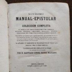 Libros antiguos: NOVÍSIMO MANUAL EPISTOLAR BARCELONA 1859.POR D. SANTIAGO ANGEL SAURA MASCARÓ .. Lote 235706410