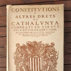 Libros antiguos: CONSTITUCIONS I ALTRES DRETS DE CATHALUNYA - ED. FACSÍMIL. Lote 235708550
