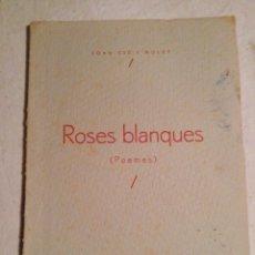 """Libri antichi: JOAN CID I MULET """"ROSES BLANQUES"""" EDICIONS VIDA TORTOSINA 1936. Lote 235795975"""