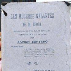 Libros antiguos: LAS MUJERES GALANTES DE MI EPOCA, XAVIER SANTERO. BUENOS AIRE, IMP. DENUBLE. 1922 RARO. Lote 235802355