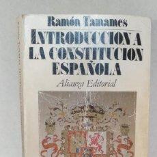 Libros antiguos: INTRODUCCIÓN A LA CONSTITUCIÓN ESPAÑOLA - RAMÓN TAMAMES - AÑO 1985. Lote 235869880
