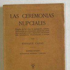 Libros antiguos: LAS CEREMONIAS NUPCIALES. ESTUDIO DE LOS RITOS DE SEGREGACIÓN, TRÁNSITO... - CASAS, ENRIQUE.. Lote 235899670