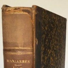 Libros antiguos: LAS BELLAS ARTES. HISTORIA DE LA ARQUITECTURA, LA ESCULTURA Y LA PINTURA. - MANJARRÉS, JOSÉ DE.. Lote 235917645