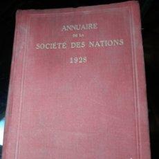 Livres anciens: ANNUAIRE DE LA SOCIETE DES NATIONS .AÑO 1928. Lote 235937740