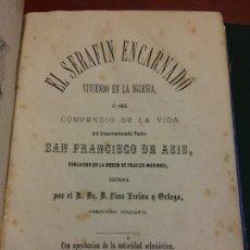 Libros antiguos: EL SERAFIN ENCARNADO. SAN FRANCISCO DE ASIS. DR. D. LINO ECEIZA Y ORTEGA. TIP CATÓLICA. 1874. Lote 235944365