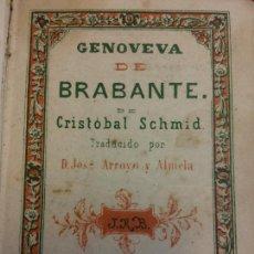 Libros antiguos: GENOVEVA DE BRABANTE. CRISTOBAL SCHMID. JUAN ROCA Y BROS, EDITOR. 1866. Lote 235944545