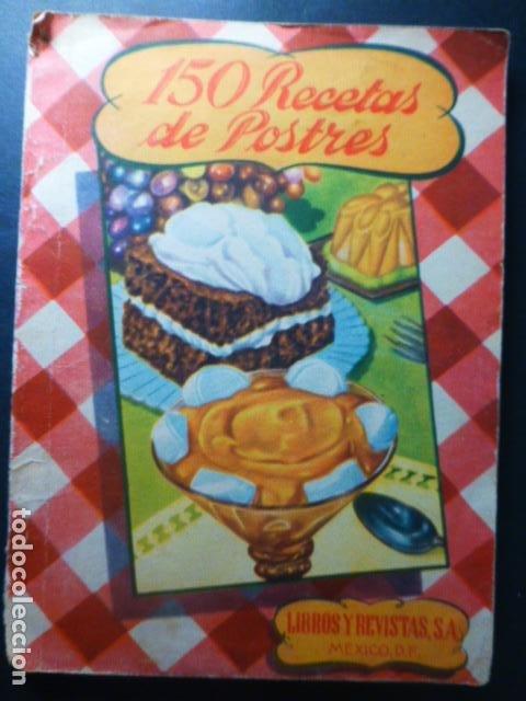 150 RECETAS DE POSTRES Y HELADOS MEXICO 1944 93 PAGS (Libros Antiguos, Raros y Curiosos - Cocina y Gastronomía)
