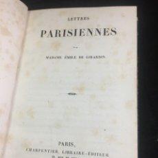 Libros antiguos: LETTRES PARISIENNES MADAME EMILE DE GIRARDIN 1843. CHARPENTIER EDITEUR. ORIGINAL EN FRANCÉS.. Lote 235965765