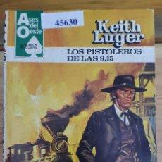 Livros antigos: 45630 - NOVELA DEL OESTE - KEITH LUGER - COL ASES DEL OESTE - LOS PISTOLEROS DE LAS 9,15 - Nº 1233. Lote 236078260