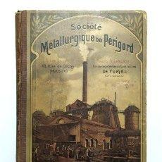 Libri antichi: SOCIÉTÉ METALLURGIQUE DU PÉRIGORD. PARÍS (FRANCIA) 1903. CATÁLOGO DE SUS TRABAJOS. Lote 236206925