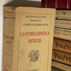 Libros antiguos: AÑO 1913 - EMILIA PARDO BAZÁN - BIBLIOTECA DE LA MUJER - LA COCINA ESPAÑOLA ANTIGUA 1ª EDICIÓN. Lote 236207280