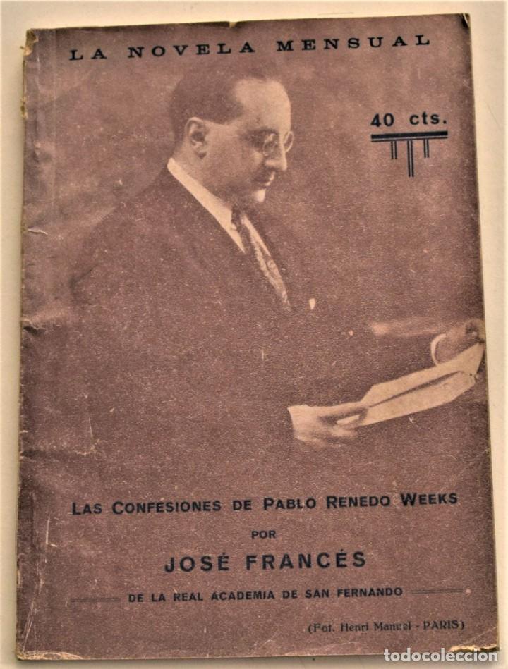 LAS CONFESIONES DE PABLO RENEDO WEEKS - JOSÉ FRANCÉS - LA NOVELA MENSUAL Nº 1 - PALMA AÑO 1925 (Libros antiguos (hasta 1936), raros y curiosos - Literatura - Narrativa - Otros)