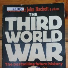 Libros antiguos: 42105 - THE THIRD WORLD WAR - POR JOHN HACKETT - ED SPHERE BOOKS LIMITED - AÑO 1979 - IDIOMA INGLES. Lote 236299255