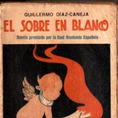 Libros antiguos: GUILLERMO DIAZ CANEJA : EL SOBRE EN BLANCO (PUEYO, 1919). Lote 236327775