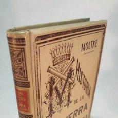 Libros antiguos: HISTORIA DE LA GUERRA FRANCO-ALEMANA DE 1870-71. INCLUYE GRAN MAPA. 1891. MONTANIER Y SIMÓN.. Lote 236329185