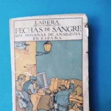 Libros antiguos: FECHAS DE SANGRE, DOS SEMANAS DE ANARQUIA EN ESPAÑA -1917. Lote 236408810