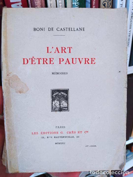 L'ART D'ETRE PAUVRE (MÉMOIRES) DE DE CASTELLANE BONI, EDITIONS GEORGES CRÈS ET CIE, 1925 RARE (Libros antiguos (hasta 1936), raros y curiosos - Literatura - Narrativa - Otros)