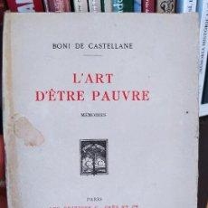 Libros antiguos: L'ART D'ETRE PAUVRE (MÉMOIRES) DE DE CASTELLANE BONI, EDITIONS GEORGES CRÈS ET CIE, 1925 RARE. Lote 236524195