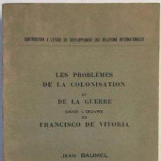 Libri antichi: LES PROBLÈMES DE LA COLONISATION ET DE LA GUERRE DANS L'OEUVRE DE FRANCISCO DE VITORIA. DEDICADO.. Lote 236528150