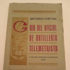 Libros antiguos: 1922 GUÍA DEL OFICIAL DE ARTILLERÍA TELEMETRISTA. Lote 236652570