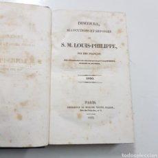 Libros antiguos: DISCOURS ALLOCUTIONS ET REPONSES DE S. M. LOUIS PHILPPE ROI DES FRANCAIS 1830 MADAME VEUVE 1833. Lote 236718185