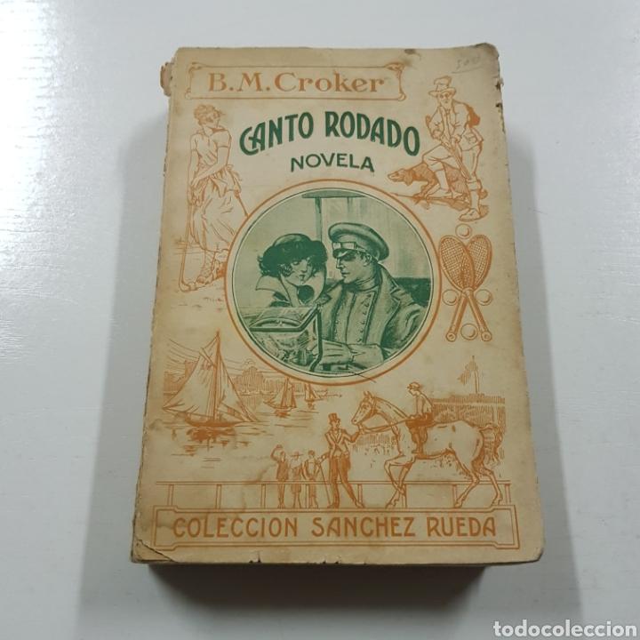 CANTO RODADO 1923 B. M. CROKER - COLECCION SANCHEZ RUEDA (Libros antiguos (hasta 1936), raros y curiosos - Literatura - Narrativa - Otros)